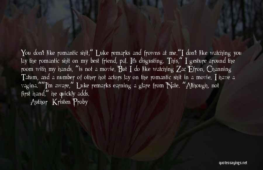 I Do But I Don't Movie Quotes By Kristen Proby