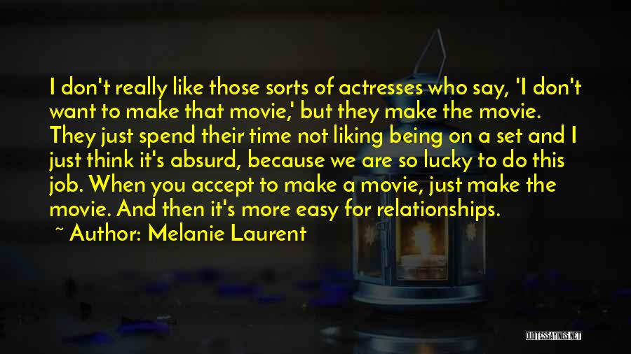 I Do But I Don't Movie Quotes By Melanie Laurent