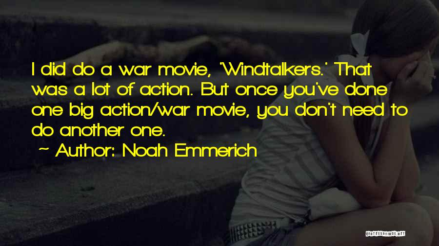 I Do But I Don't Movie Quotes By Noah Emmerich