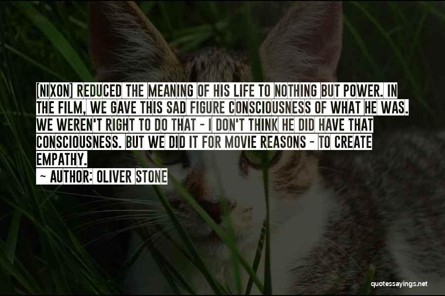 I Do But I Don't Movie Quotes By Oliver Stone