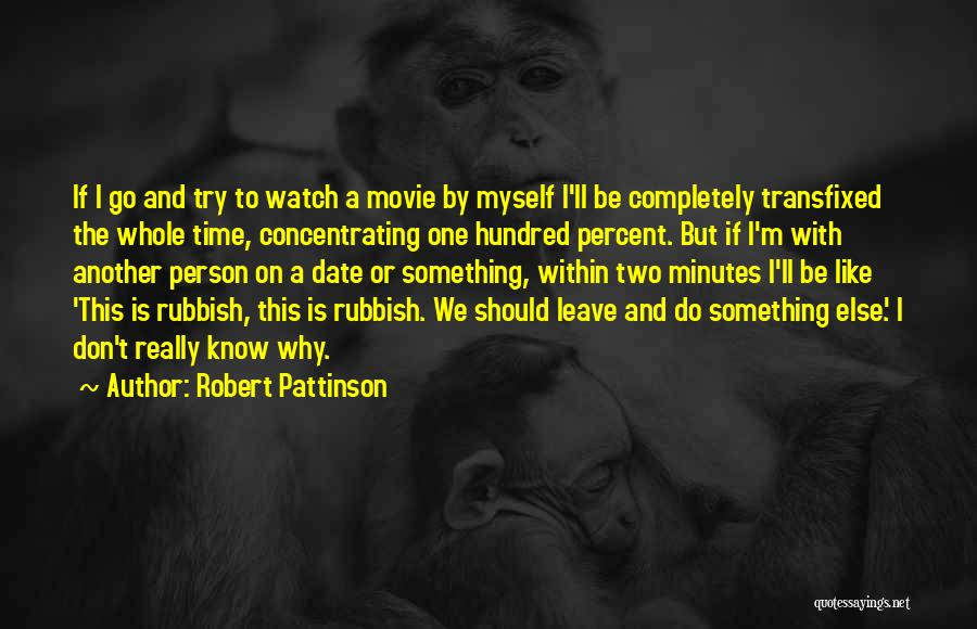 I Do But I Don't Movie Quotes By Robert Pattinson