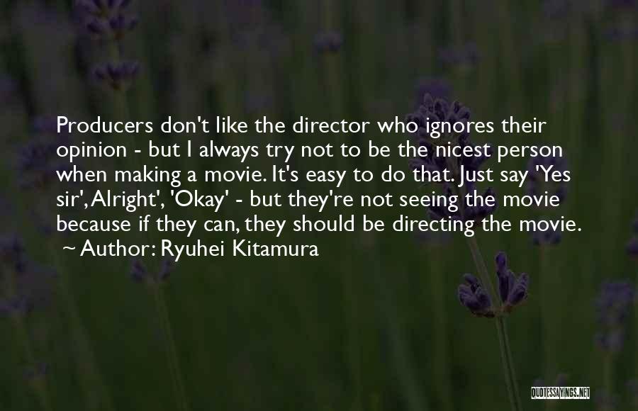 I Do But I Don't Movie Quotes By Ryuhei Kitamura