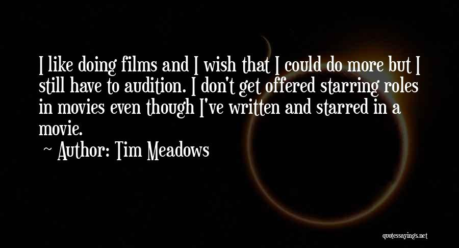 I Do But I Don't Movie Quotes By Tim Meadows