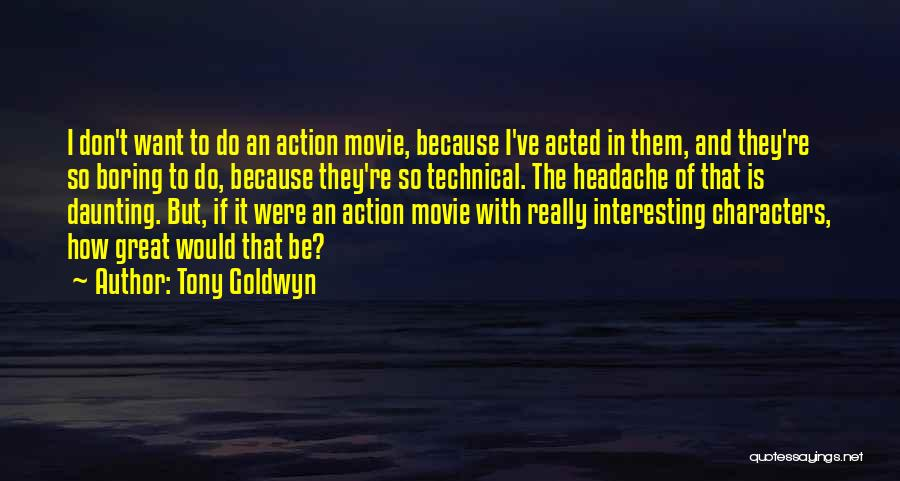I Do But I Don't Movie Quotes By Tony Goldwyn