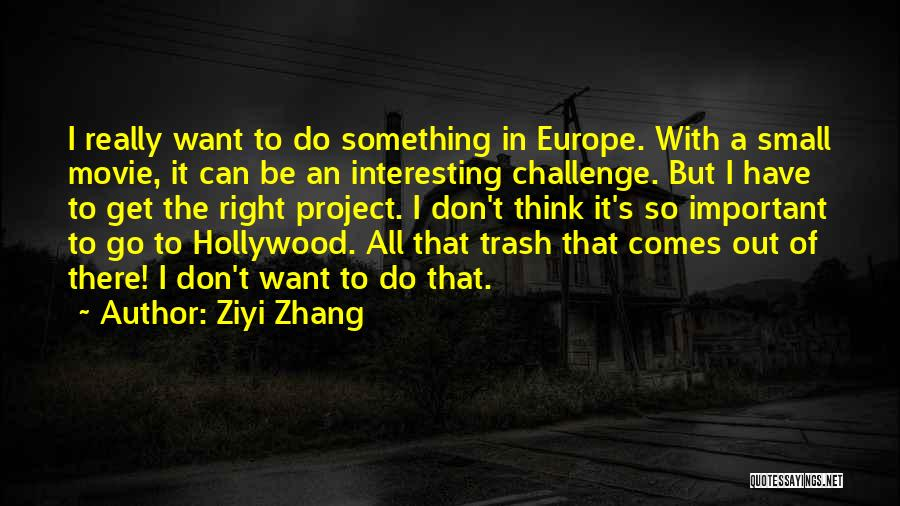 I Do But I Don't Movie Quotes By Ziyi Zhang