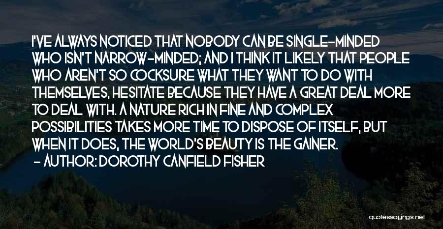 I Do It Because I Can Quotes By Dorothy Canfield Fisher