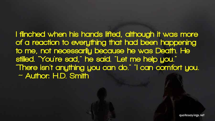 I Do It Because I Can Quotes By H.D. Smith