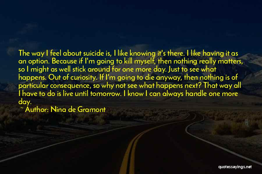 I Do It Because I Can Quotes By Nina De Gramont