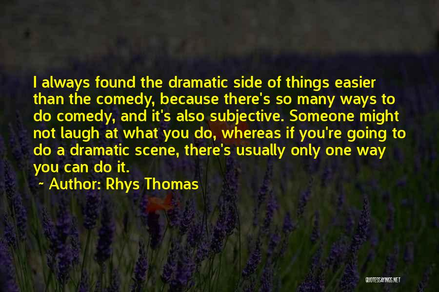 I Do It Because I Can Quotes By Rhys Thomas
