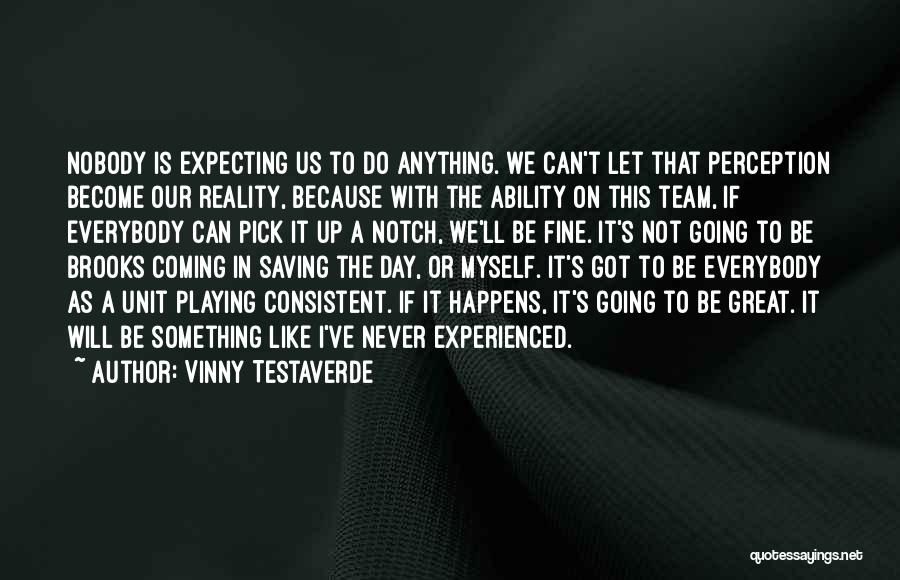 I Do It Because I Can Quotes By Vinny Testaverde