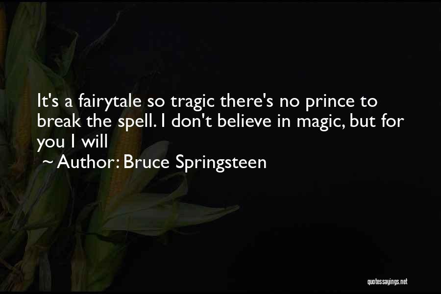 I Don Believe In Quotes By Bruce Springsteen