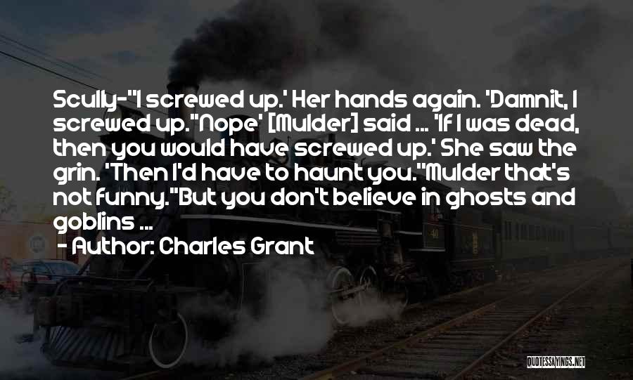 I Don Believe In Quotes By Charles Grant