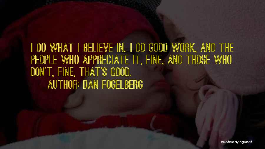 I Don Believe In Quotes By Dan Fogelberg
