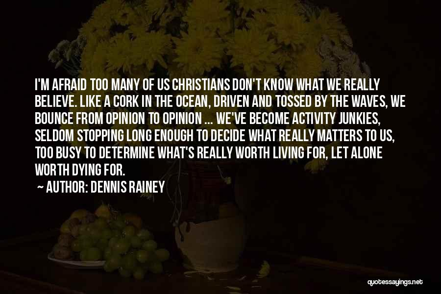 I Don Believe In Quotes By Dennis Rainey
