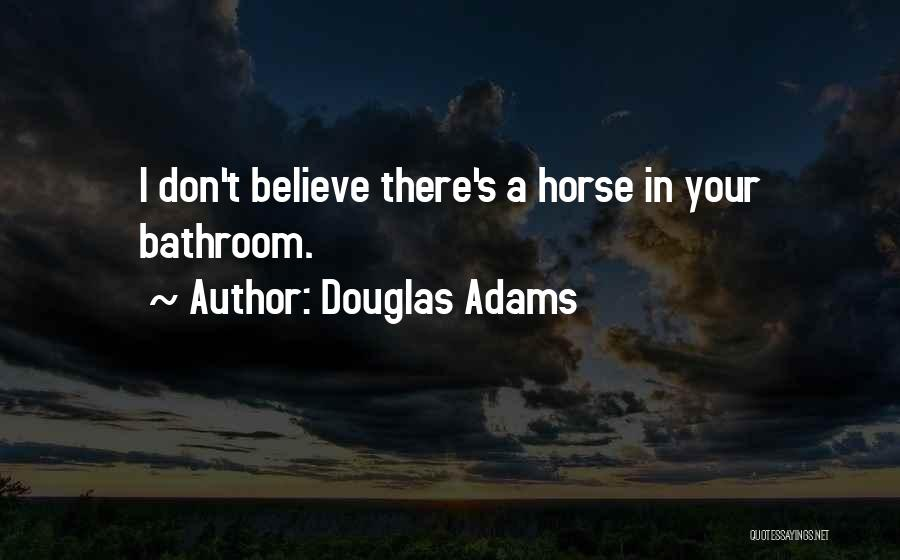 I Don Believe In Quotes By Douglas Adams