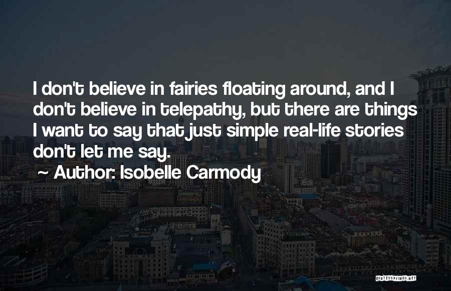 I Don Believe In Quotes By Isobelle Carmody