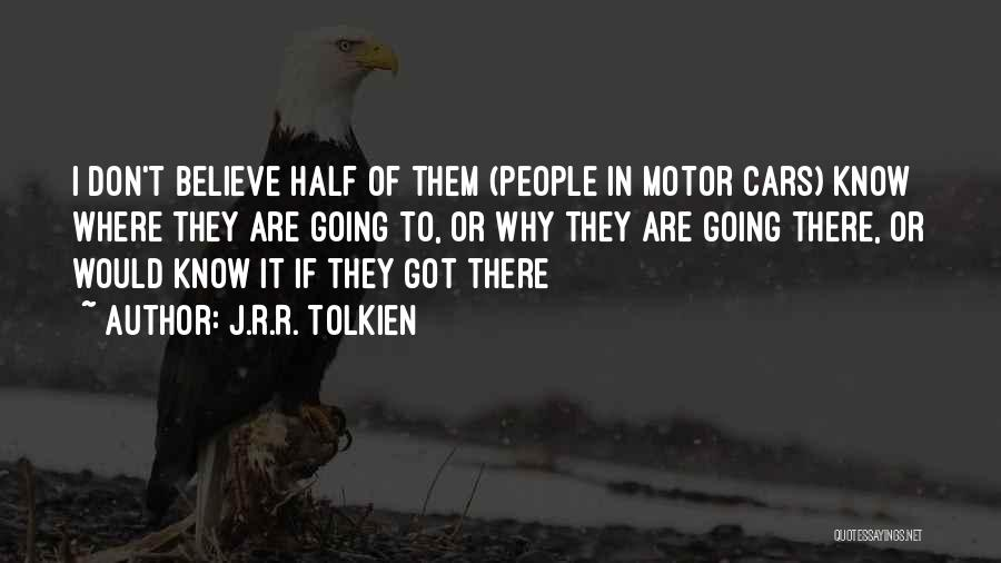 I Don Believe In Quotes By J.R.R. Tolkien