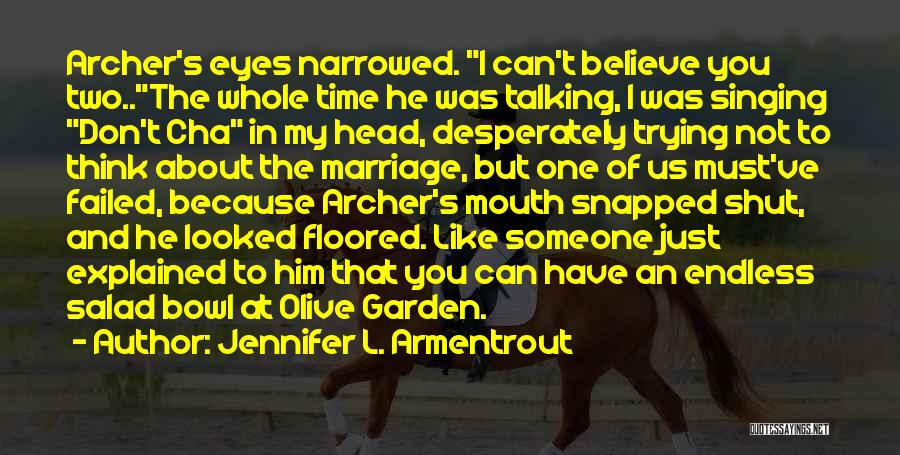 I Don Believe In Quotes By Jennifer L. Armentrout