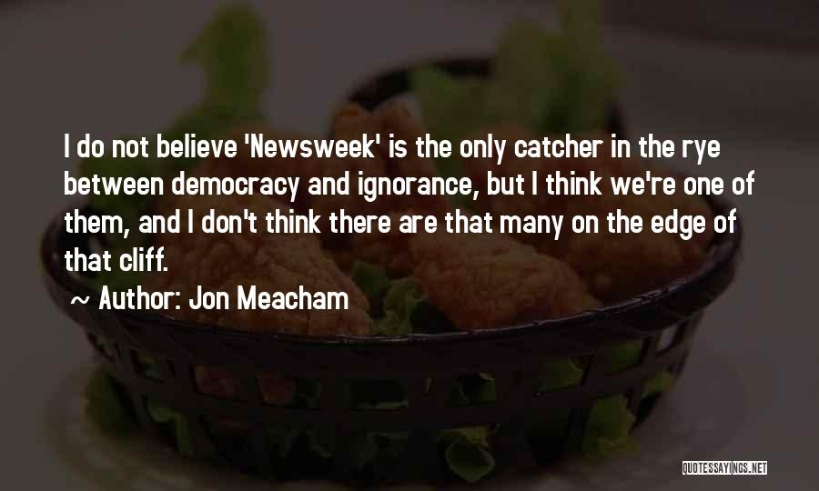 I Don Believe In Quotes By Jon Meacham