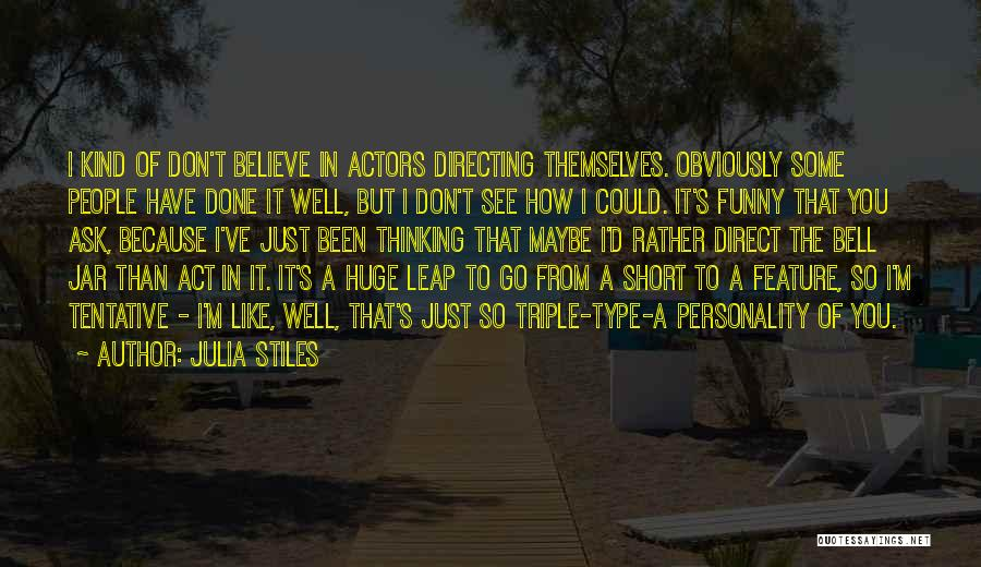 I Don Believe In Quotes By Julia Stiles