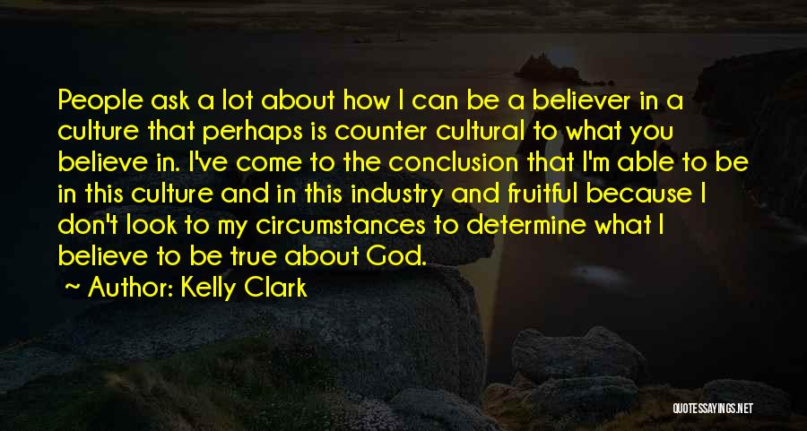 I Don Believe In Quotes By Kelly Clark