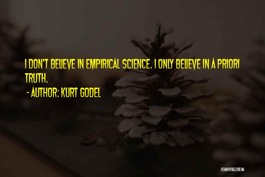 I Don Believe In Quotes By Kurt Godel