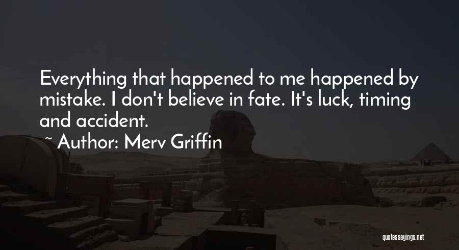 I Don Believe In Quotes By Merv Griffin