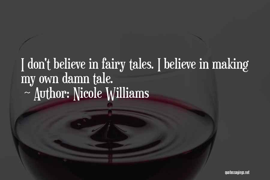 I Don Believe In Quotes By Nicole Williams