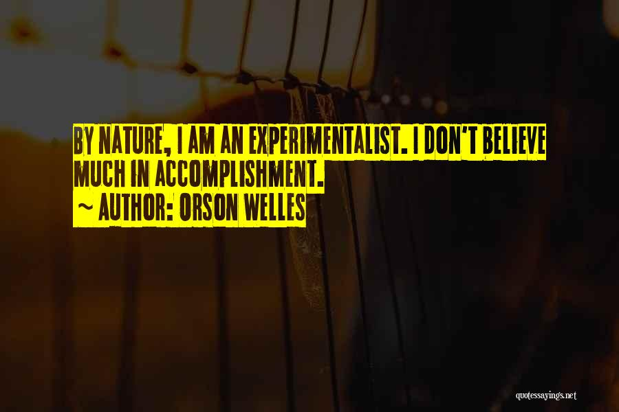 I Don Believe In Quotes By Orson Welles