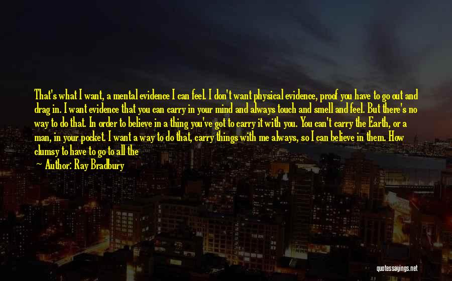 I Don Believe In Quotes By Ray Bradbury