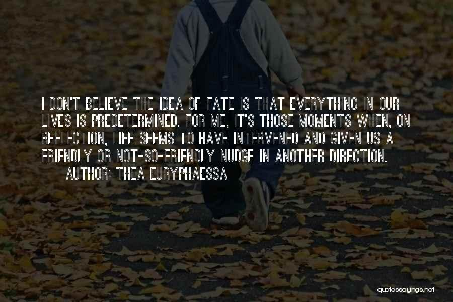 I Don Believe In Quotes By Thea Euryphaessa