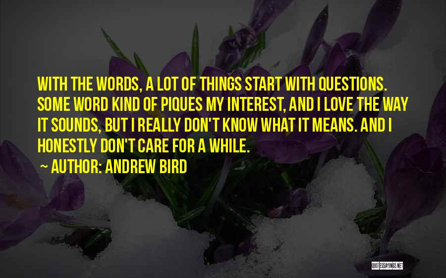 I Don Really Care Quotes By Andrew Bird