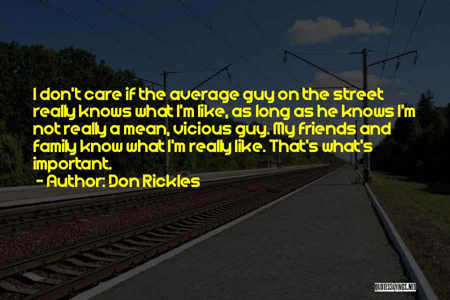 I Don Really Care Quotes By Don Rickles