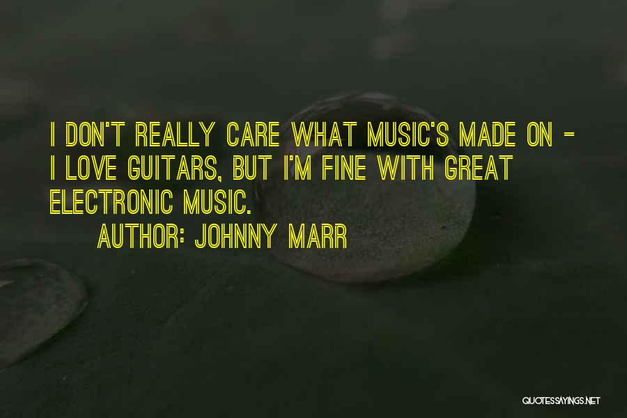 I Don Really Care Quotes By Johnny Marr