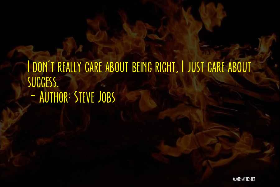 I Don Really Care Quotes By Steve Jobs