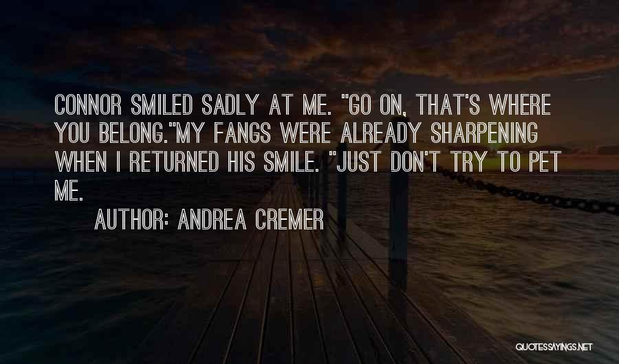 I Don Smile Quotes By Andrea Cremer