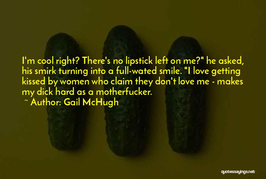 I Don Smile Quotes By Gail McHugh