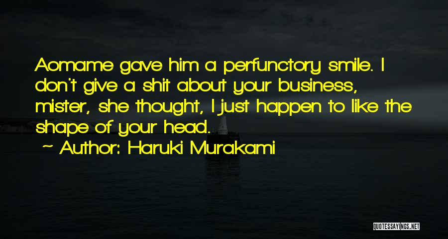 I Don Smile Quotes By Haruki Murakami