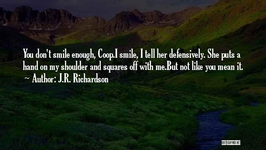 I Don Smile Quotes By J.R. Richardson