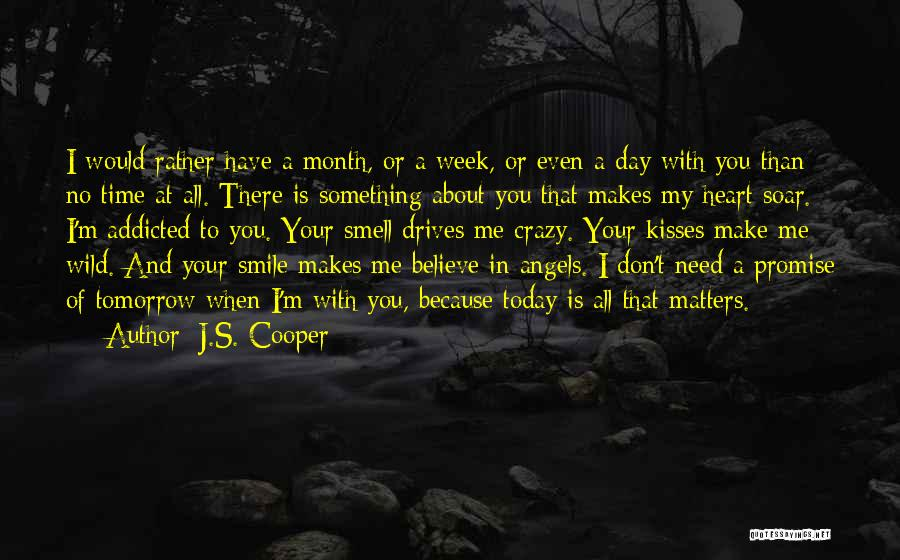 I Don Smile Quotes By J.S. Cooper
