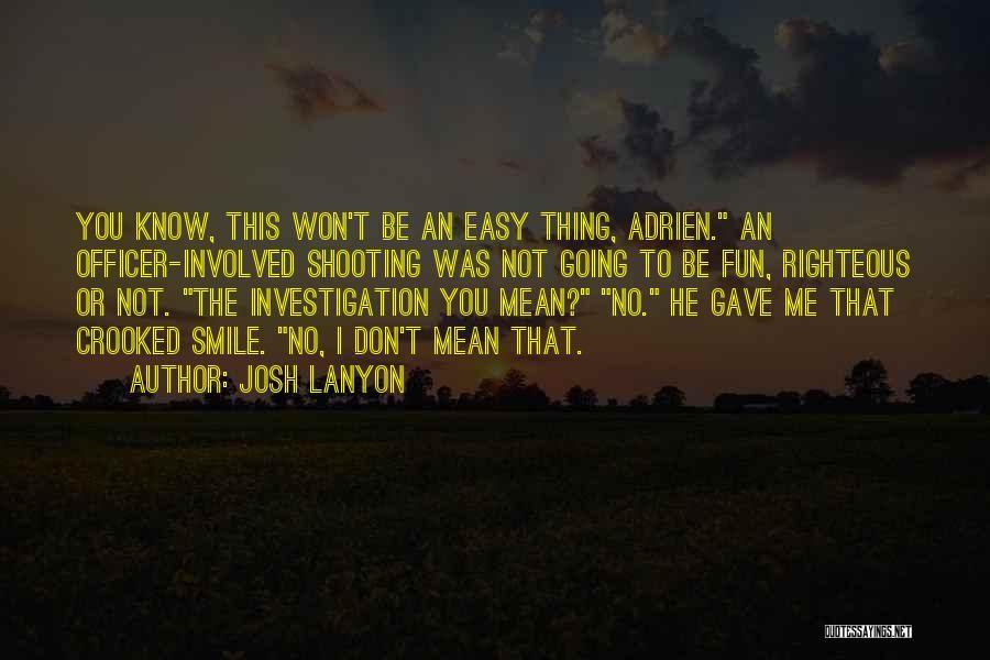I Don Smile Quotes By Josh Lanyon