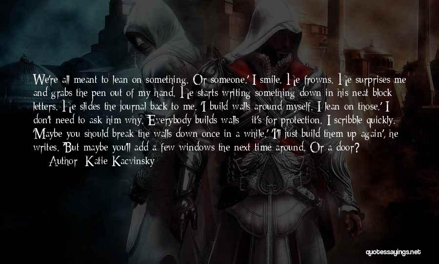I Don Smile Quotes By Katie Kacvinsky