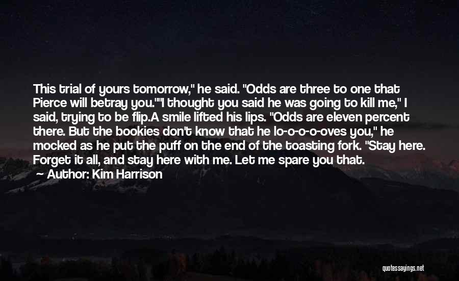 I Don Smile Quotes By Kim Harrison