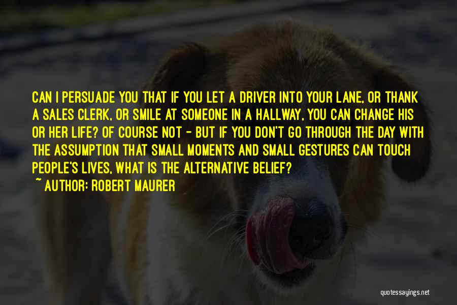 I Don Smile Quotes By Robert Maurer