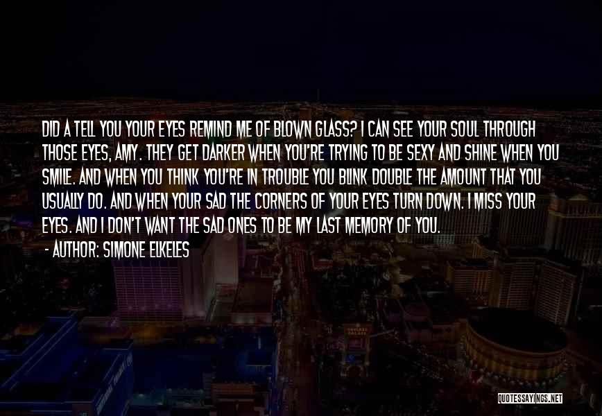 I Don Smile Quotes By Simone Elkeles