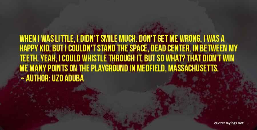 I Don Smile Quotes By Uzo Aduba