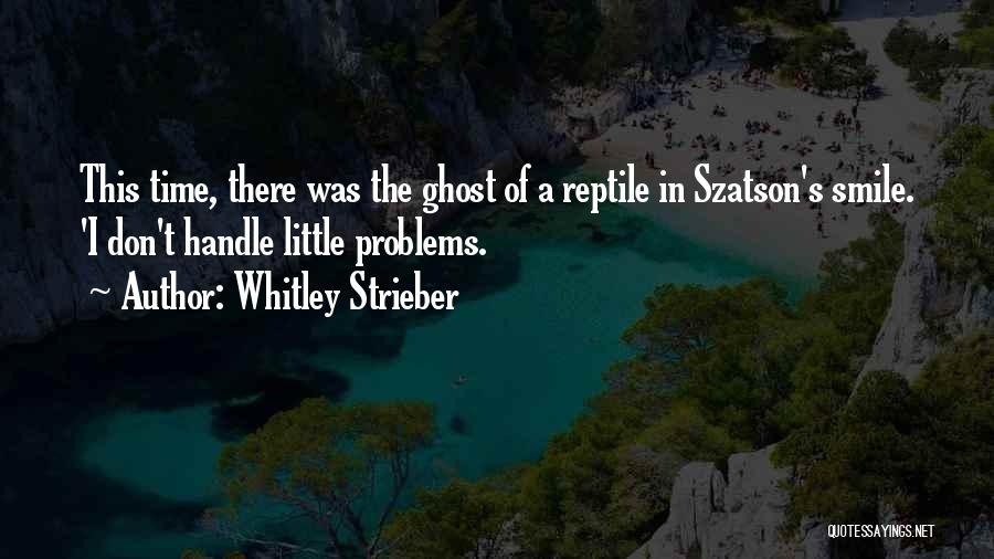 I Don Smile Quotes By Whitley Strieber