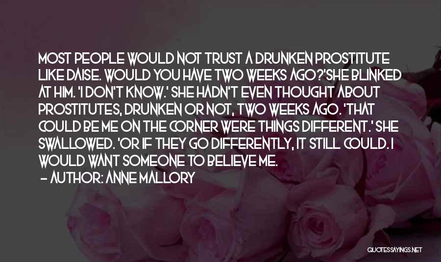 I Don't Believe You Quotes By Anne Mallory
