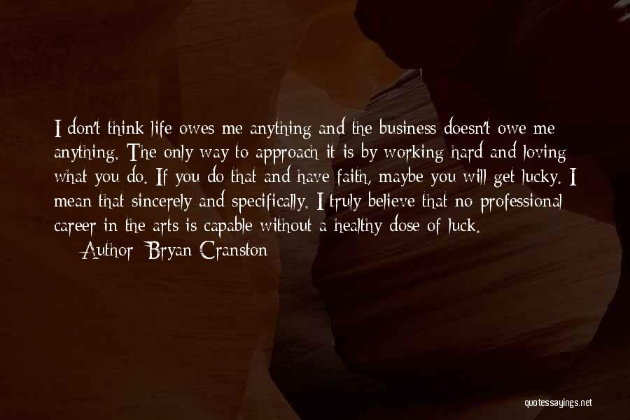 I Don't Believe You Quotes By Bryan Cranston