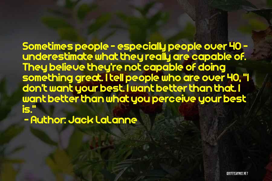 I Don't Believe You Quotes By Jack LaLanne